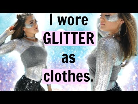 Wore Glitter As Clothes For Day