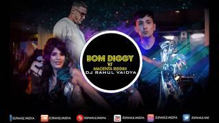 Bom Diggy vs Magenta Riddim (DJ Rahul Vaidya)