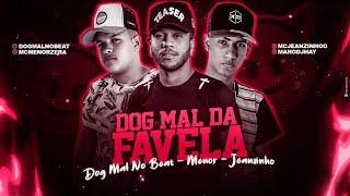 MC MENOR, MC JEANZINHO E DOG MAL NO BEAT - DOG MAL DA FAVELA
