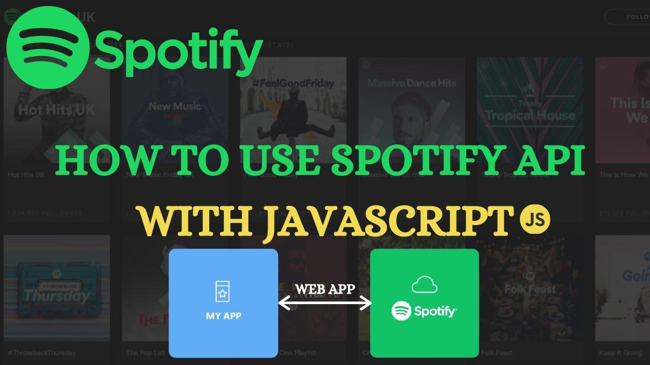 How to use Spotify's Web API with Javascript | Javascript API Project