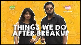 Things We Do After Breakup | Couple Series E09 | Ft. Rahul Raj and Dipshi | Put Chutney