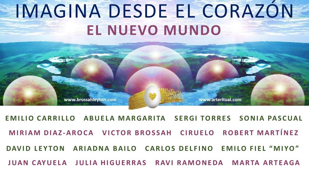 IMAGINA DESDE EL CORAZÓN... El NUEVO MUNDO que estamos CREANDO JUNTOS!!! - YouTube