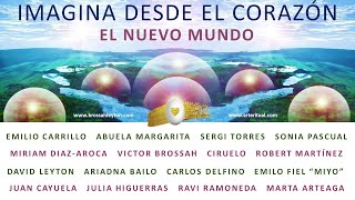 IMAGINA DESDE EL CORAZÓN... El Nuevo Mundo que estamos CREANDO JUNTOS!!!
