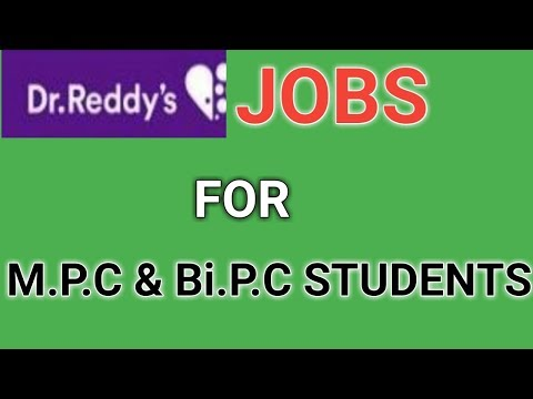 Dr Reddy's  JOBS for M p c or Bi p c Students