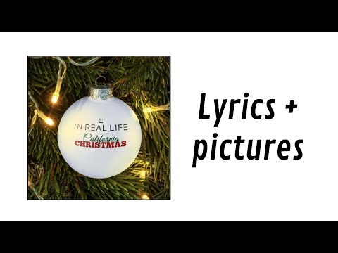 In Real Life - California Christmas (Lyrics + Pictures)