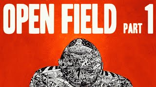 No Brain Cell - Open Field (Part I)