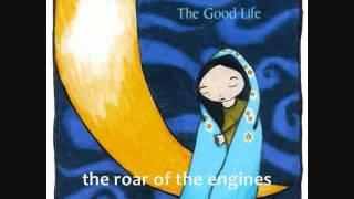 The Good Life - A Dim Entrance