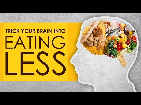 How To Trick Your Brain and Stomach to Eat Less and Lose Weight Fast
