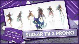 MDN☪Entertainment「SUG.4R TV 2」- Promo