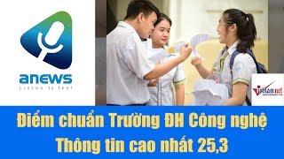 Điểm chuẩn Trường ĐH Công nghệ Thông tin cao nhất 25,3