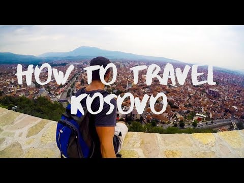 HOW TO TRAVEL KOSOVO