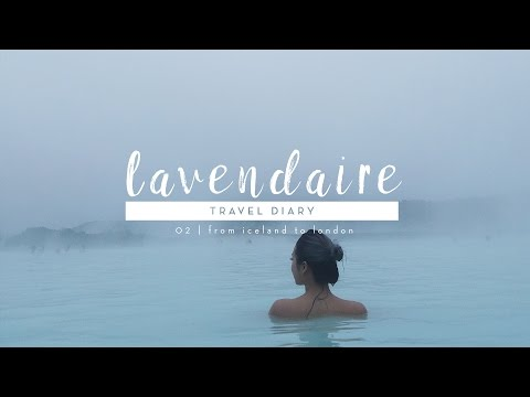 Europe Travel Diary 02 | Iceland & London