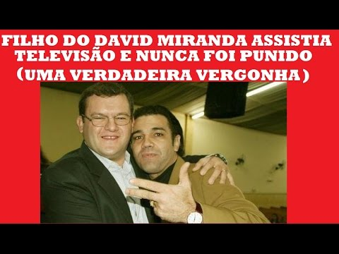 ESCÂNDALO NA IPDA FILHO DE DAVID MIRANDA ASSISTIA TELEVISÃO E NÃO ERA PUNIDO-HD