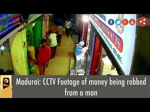 Madurai: CCTV Footage of money being robbed from a man