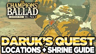 Daruk's Song - Locations & Shrine Guide The Champions Ballad Breath of the Wild | Austin John Plays
