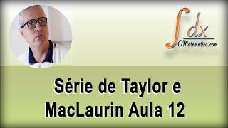Grings - Série de Taylor e MacLaurin aula 12