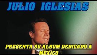 JULIO IGLESIAS PRESENTANDO SU ALBÚM DEDICADO A MÉXICO.