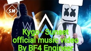 Marshmello Alan walker ft Kygo-Sunset(New song 2017 By BF4 Engineer official music video)coming soon