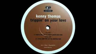 Kenny Thomas - Trippin' On Your Love (Roger's Grand Diva Dub)