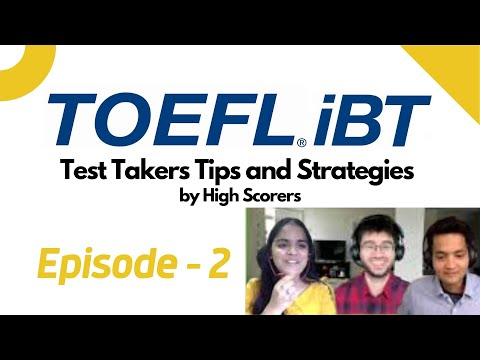 TOEFL iBT® - Test Takers Tips and Strategies by High Scorers Episode - 2