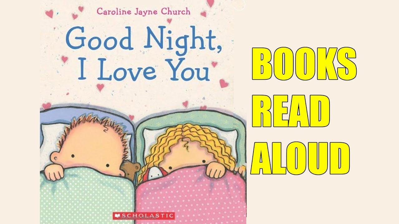 Good Night I Love You Books For Kids Read Aloud Caroline Jayne