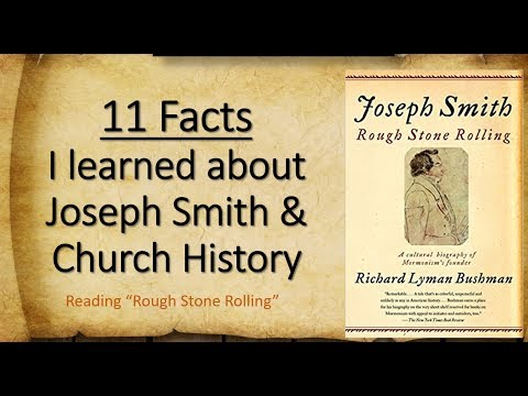 Rough Stone Rolling-11 Facts I Learned About Joseph Smith & Church History