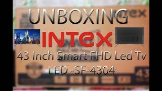 Intex LED-SF4304 FHD Smart 43 Inch Led Tv Unboxing And Review