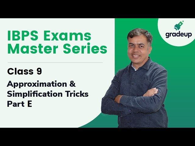Fast Calculation Trick | Approximation & Simplification Short Tricks for IBPS PO | RRB | Part E