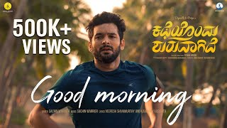 katheyondu-shuruvagide---good-morning-song-diganth-pooja-senna-hegde-sachin-warrier