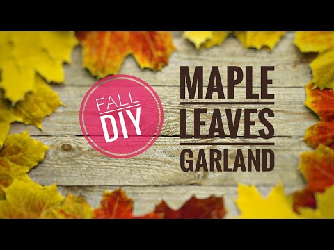 DIY MAPLE LEAVES, DIY Maple Leaves Garland,how to make MAPLE LEAVES garland,fall diy,fall decoration