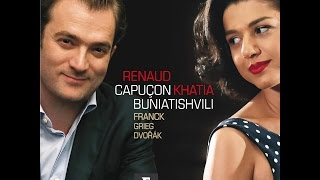 Renaud Capuçon & Khatia Buniatishvili: Grieg, Sonata for Violin and Piano No.3