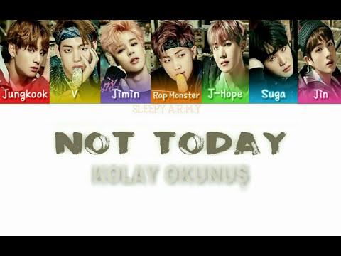 BTS NOT TODAY (Kolay Okunuş-Easy Lyrics)