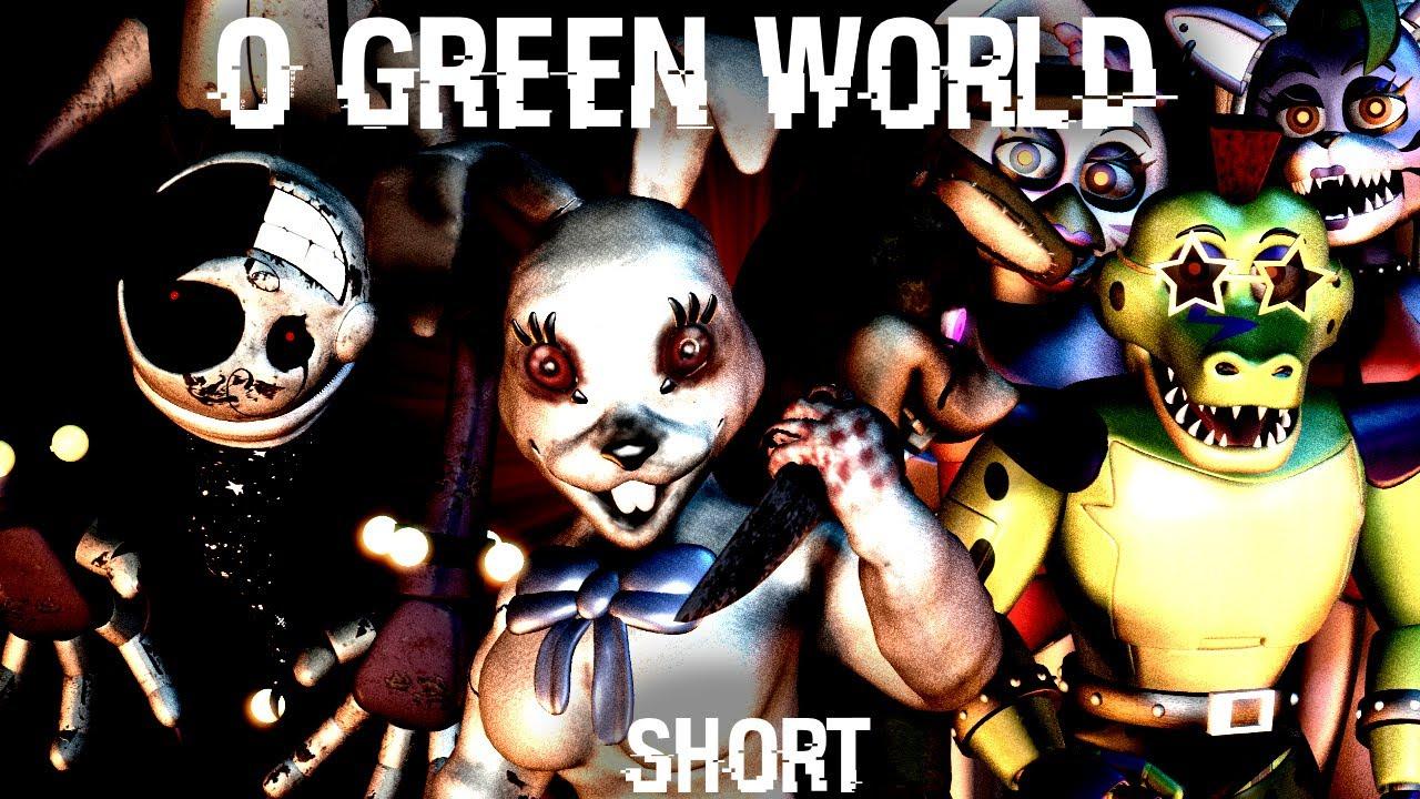 [SFM/FNAF] O GREEN WORLD / Short