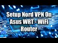 How to Setup Nord VPN On Asus WRT - WiFi Router - Kodi - Netflix - Unblocking - Tutorial