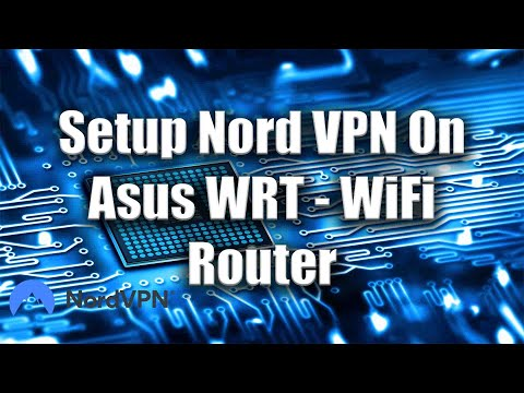 How to Setup Nord VPN On Asus WRT - WiFi Router - Geo Unblocking - Tutorial