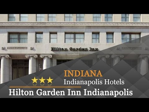 Hilton Garden Inn Indianapolis Downtown - Indianapolis Hotels, Indiana