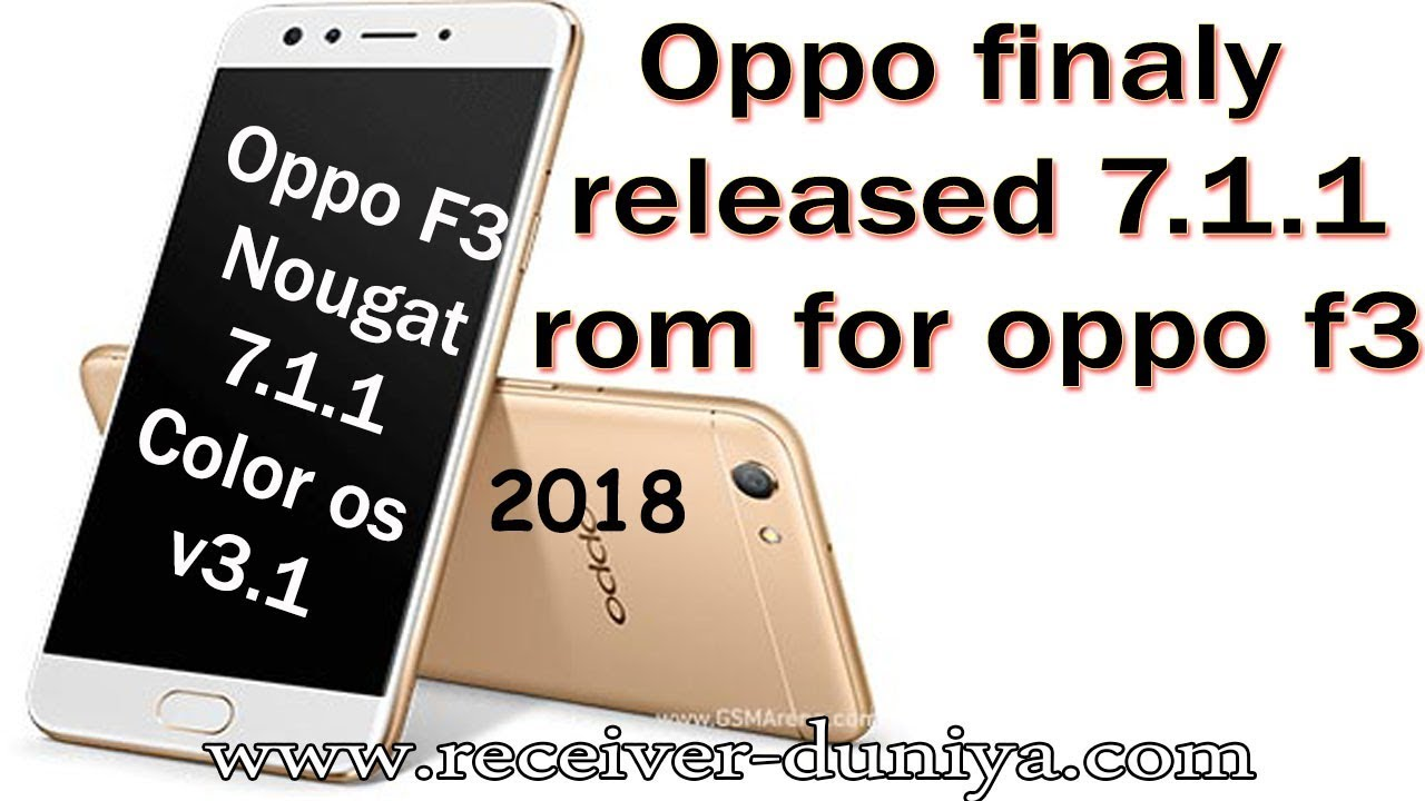 HOW TO UPGRADE OPPO F3 WITH OFFICIAL NOUGAT 7 1 1 ROM | LATEST OFFICIAL  NOUGAT ROM FOR OPPO F3