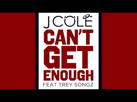 J. Cole / Trey Songz - Can't Get Enough [Extended Version]