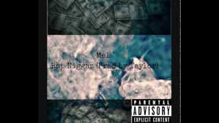 Mel - Rap Niggaz (Prod by Taylor)