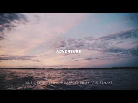 Adventure by Paul Elhart - Epic Music (Instrumental)