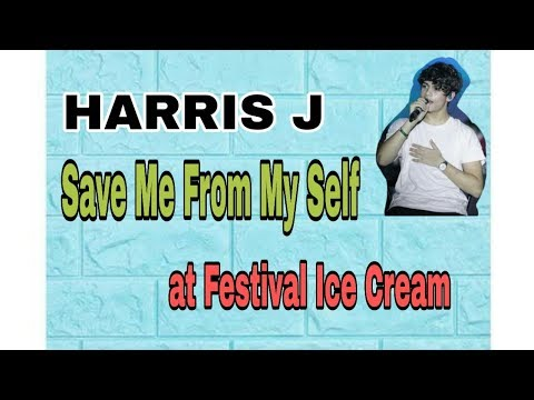 Harris J - Save Me from Myself (at Festival Ice Cream)
