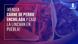 Intentan linchar a mujer por supuestamente vender carne de perro | Noticias con Ciro Gómez Leyva
