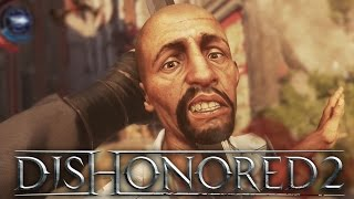 MOST BRUTAL ASSASSINATION EVER! (Dishonored 2 Early Gameplay)