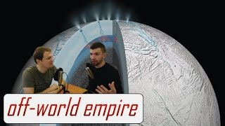 The Case for Life on Europa and Enceladus - Off-World/Off-Topic Ep. 20 (pt. 3)