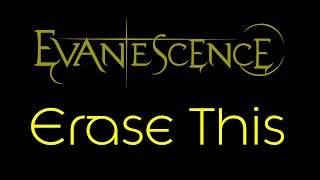 Evanescence - Erase This Lyrics (Evanescence)