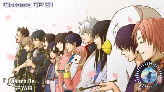 Gintama Opening 21 / OP『 I Wanna Be... 』by SPYAIR ~ FULL version