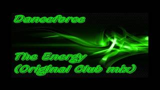 Danceforce - The Energy (Orginal Club mix)