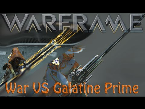 Warframe - War VS Galatine Prime