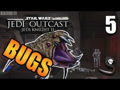 Not the Bugs! - Star Wars Jedi Knight II: Jedi Outcast - Episode 5 |
