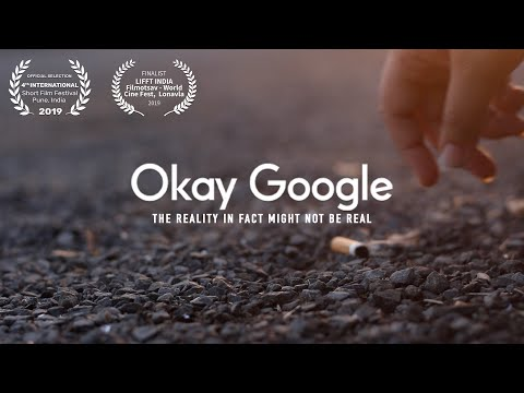 Okay Google | Short Film | Experimental